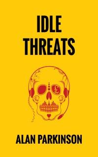 Idle Threats Alan Parkinson